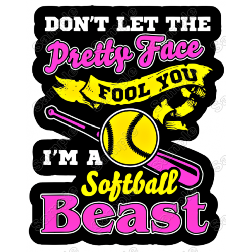 Don't Let The Pretty Face Fool You Softball Beast T Shirt Iron on Transfer Decal by www.shopironons.com