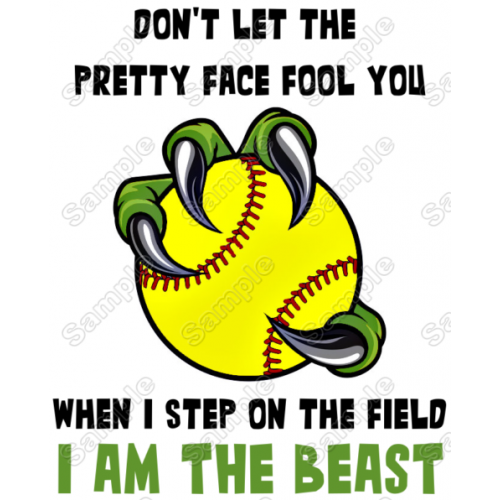 Don't Let The Pretty Face Fool You Softball I am Beast T Shirt Iron on Transfer Decal by www.shopironons.com