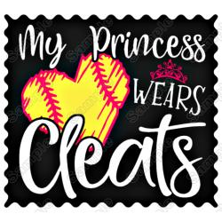 My Princess Wears Cleats Softball Mom T Shirt Iron on Transfer Decal