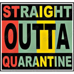 Straight Outta Quarantine T Shirt Iron on Transfer Decal #1