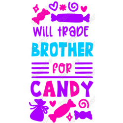 Will Trade Brother for Candy T Shirt Iron on Transfer Decal by www.shopironons.com