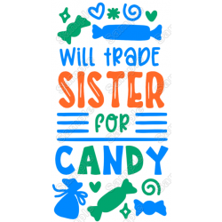 Will Trade Sister for Candy T Shirt Iron on Transfer Decal