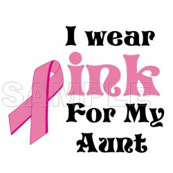 Breast Cancer Awareness ~I Wear Pink for my Aunt~ T Shirt Iron on Transfer Decal #10