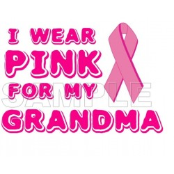 Breast Cancer Awareness ~I Wear Pink for my Grandma~ T Shirt Iron on Transfer Decal #13