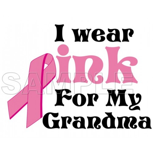Breast Cancer Awareness ~I Wear Pink for my GrandMa~ T Shirt Iron on Transfer Decal #6 by www.shopironons.com
