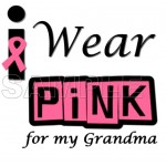 Breast Cancer Awareness ~I Wear Pink for my Grandma~ T Shirt Iron on Transfer Decal #9 by www.shopironons.com