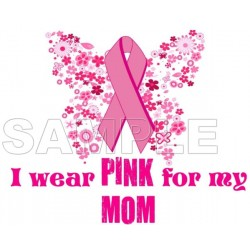Breast Cancer Awareness ~I Wear Pink for my Mom~ T Shirt Iron on Transfer Decal #7