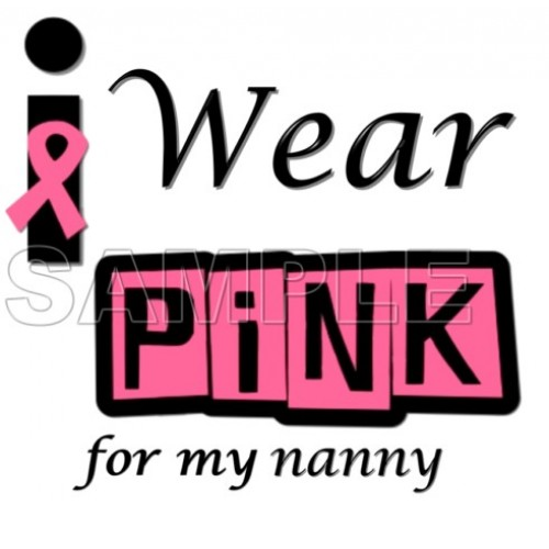 Breast Cancer Awareness ~I Wear Pink for my Nanny~ T Shirt Iron on Transfer Decal #15 by www.shopironons.com