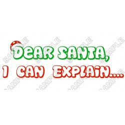 Dear santa, I can Explain Christmas T Shirt Iron on Transfer Decal #64