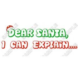 Dear santa, I can Explain Christmas T Shirt Iron on Transfer Decal #64