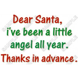 Dear Santa, I've been a little angel ... Christmas T Shirt Iron on Transfer Decal #62