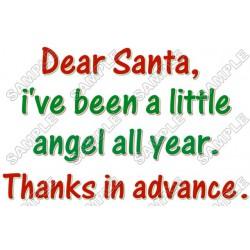 Dear Santa, I've been a little angel ... Christmas T Shirt Iron on Transfer Decal #62