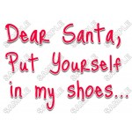 Dear Santa, put yourself in my shoes Christmas T Shirt Iron on Transfer Decal #65 by www.shopironons.com